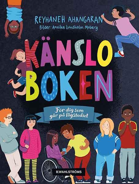 Bästa barnböckerna 2020, ålder 6 till 9 år: Känsloboken: för dig som går på lågstadiet