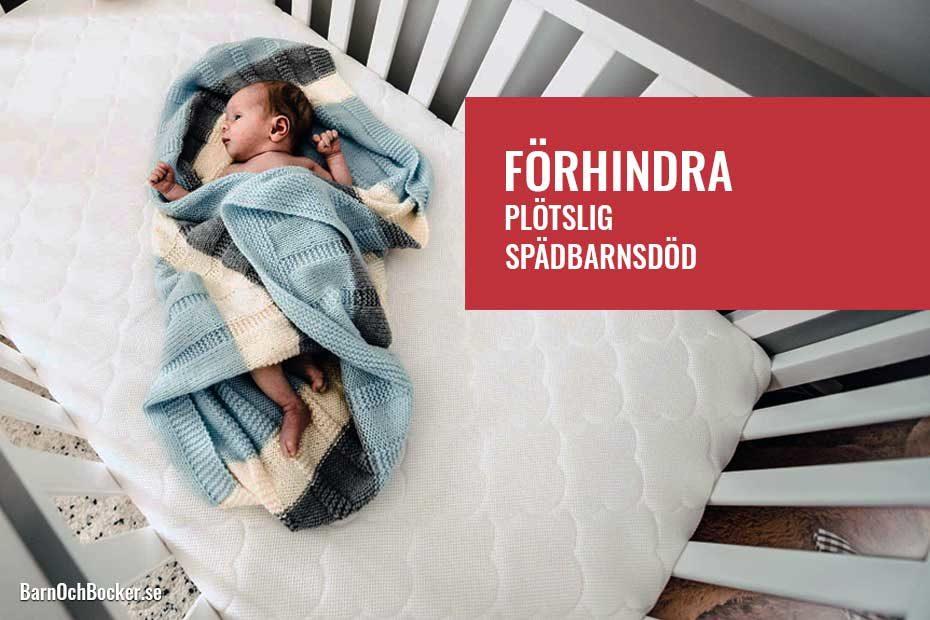 Låt ditt barn sova säkert: minimera risken för plötslig spädbarnsdöd
