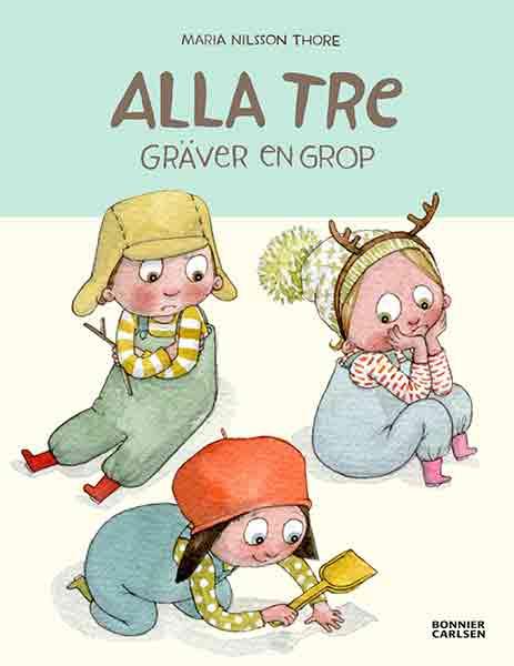 Alla tre gräver en grop är en fin bok för barn som snart ska till förskolan