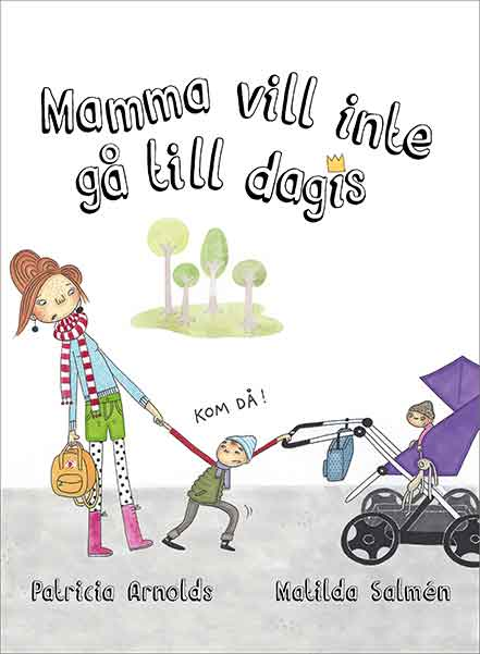 Mamma vill inte gå till dagis är mycket bra alternativ till barn som ska börja på förskolan